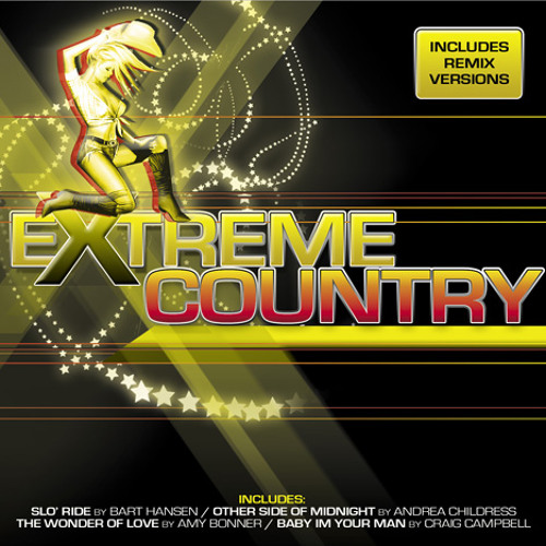 Baby I'm Your Man Radio Mixx Extreme Country Music