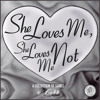 She Loves Me, She Loves Me Not (prod. by Cohen Beats)