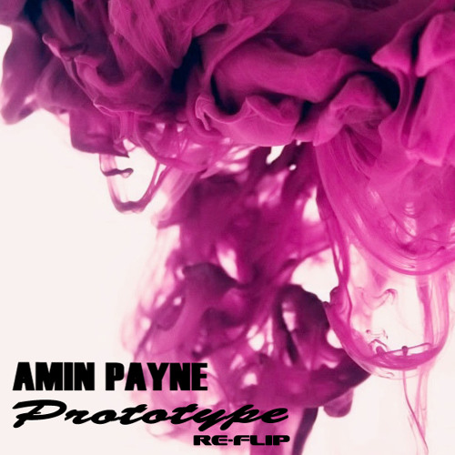 Prototype [Amin Payne Re-Flip] FREE DL