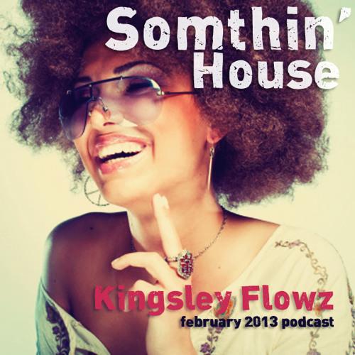 February 2013 Podcast - Somthin' House
