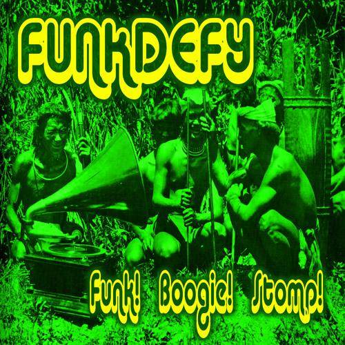 FUNKDEFY - Funk! Boogie! Stomp!