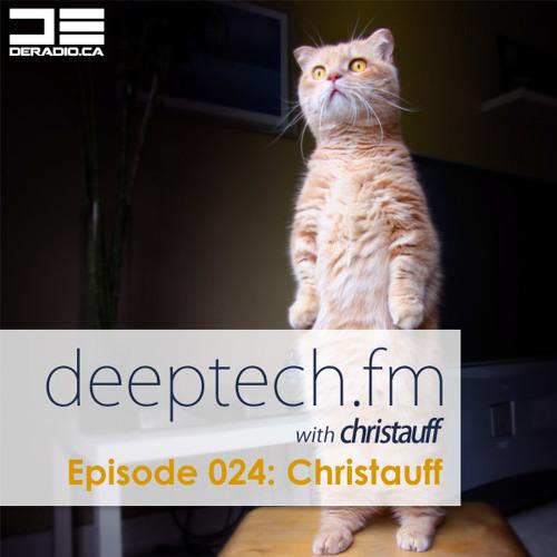 Deeptech.fm with Christauff - Episode 024 feat. Christauff [Liquid Deep Tech]