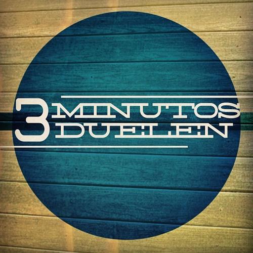 3 Minutos Duelen