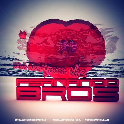 Fernando Bros - We Love House Music - Valentine's Mix