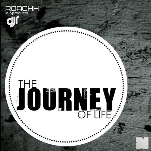 Roachh ft.The Journey of Life Session Mix