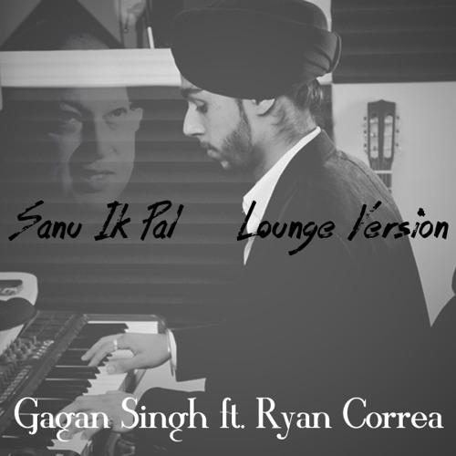 Sanu Ik Pal Rendition (Lounge Version - Nusrat Tribute) - Gagan Singh ft. Ryan Correa