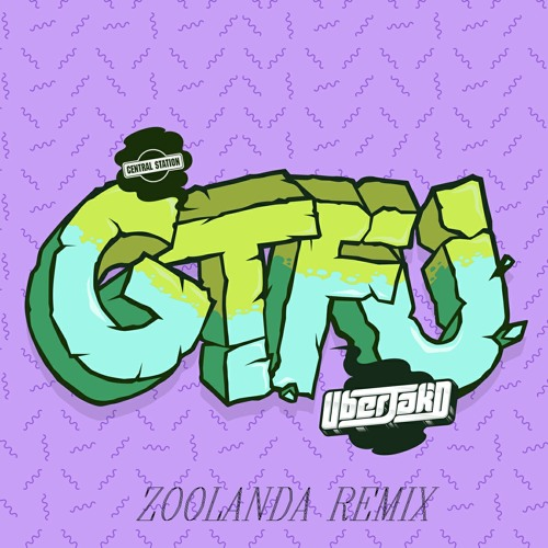 Uberjakd - GTFU (Zoolanda Remix) OUT NOW!!!!
