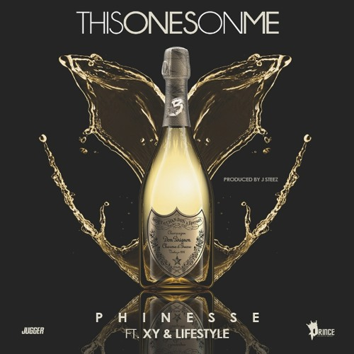 Phinesse- This Ones On Me ft. XY & Lifestyle