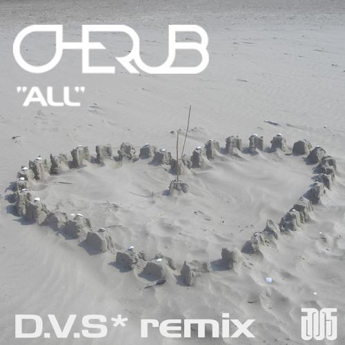 Cherub- All (D.V.S*  Remix)  Free DL