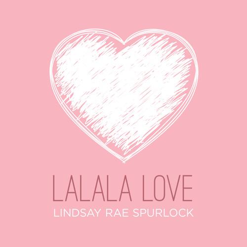 Lindsay Rae Spurlock - Lalala Love