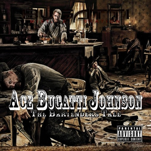 Ace Bugatti Johnson - The Bartenders Tale mixtape (preview mix)(2013)
