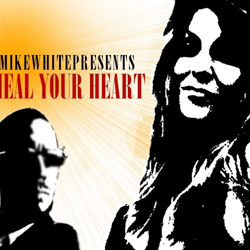 Mike White Presents & Jenni French - Heal Your Heart