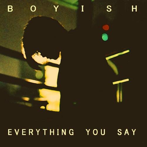 Boyish - Everything You Say