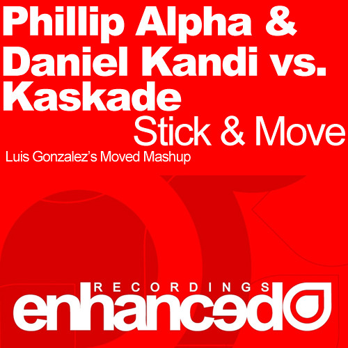 Phillip Alpha & Daniel Kandi vs. Kaskade - Stick & Move (Luis Gonzalez's Moved Mashup)