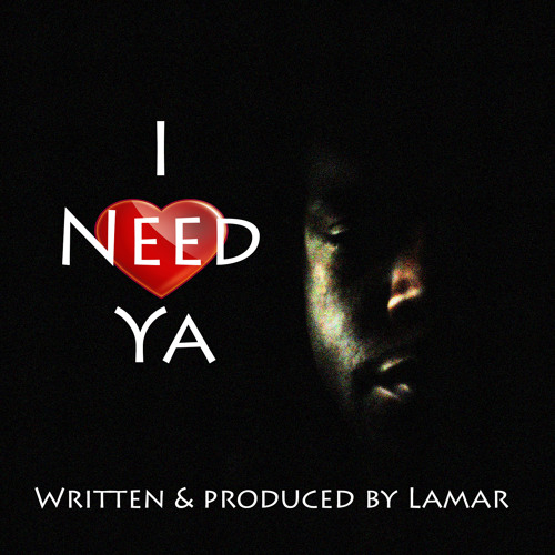 I Need Ya (Prod. by Lamar)