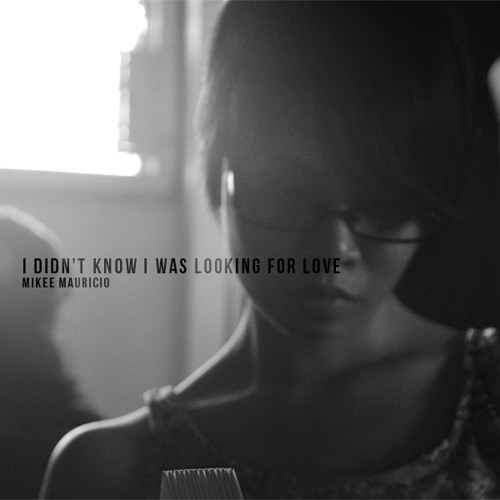 I Didn't Know I Was Looking For Love (Sitti Cover)