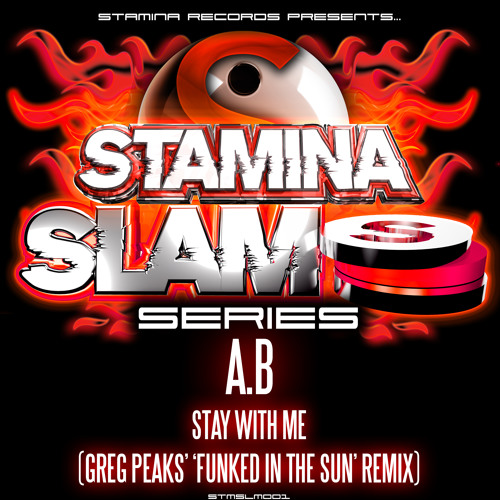 A.B - Stay  With Me (Greg Peaks' 'Funked In The Sun' Remix)