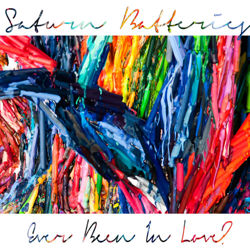 Saturn Batteries - EVER BEEN IN LOVE- - 02 Come On, Come On