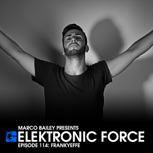 Elektronic Force Podcast 114 with Frankyeffe