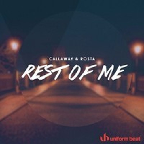Callaway & Rosta - Rest Of Me (PREVIEW)