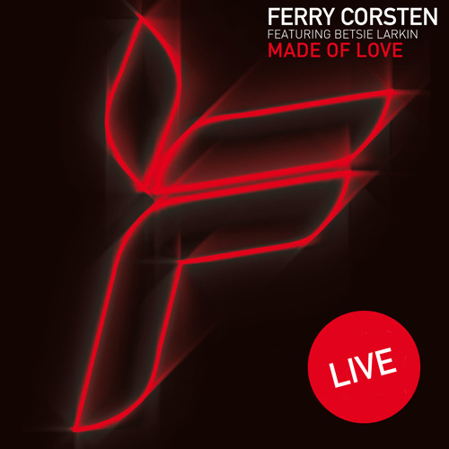 Ferry Corsten feat. Betsie Larkin - Made Of Love (Live)