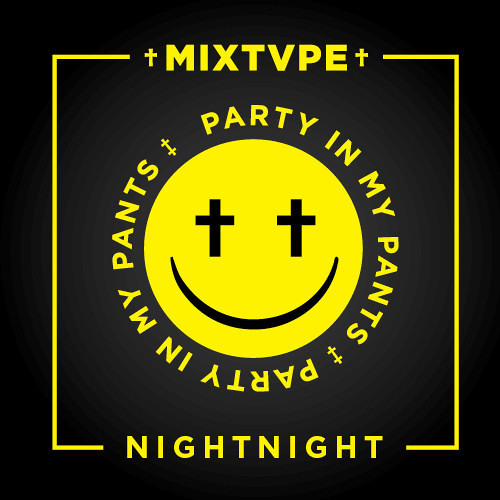 NightNight - Party In My Pants Mixtape