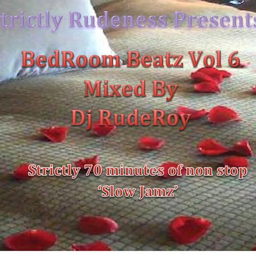 RudeRoy Presents.... BedRoom Beatz Vol 6