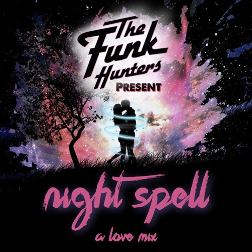 The Funk Hunters Present: Night Spell - A Love Mix