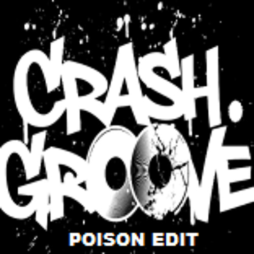 Poison (CRASHGROOVE EDIT)