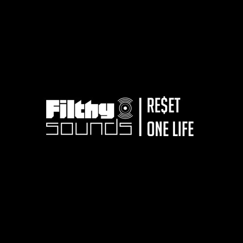 RE$ET - One Life (Original Mix) **OUT NOW on Filthy Sounds**