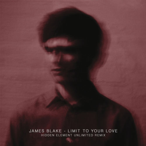 James Blake - Limit To Your Love (Hidden Element Unlimited Remix) FREE