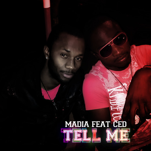 Madia feat Ced tell me