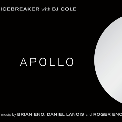 Icebreaker feat. BJ Cole: An Ending (Ascent) II (from the album Apollo)