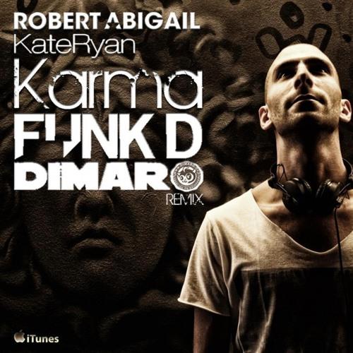 Robert Abigail & Kate Ryan - Karma (Funk D & Dimaro Remix)