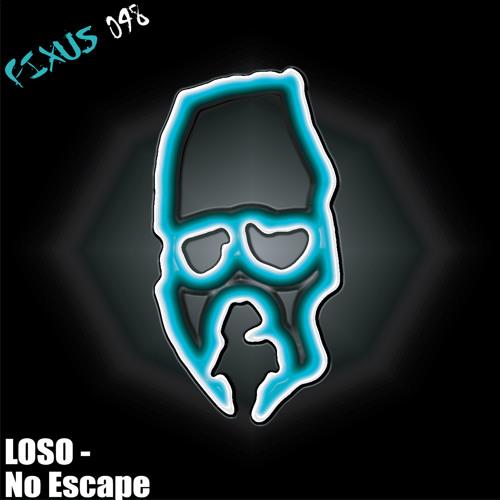 02. LOSO - No Escape (Jnks Remix) - FIXUS 048