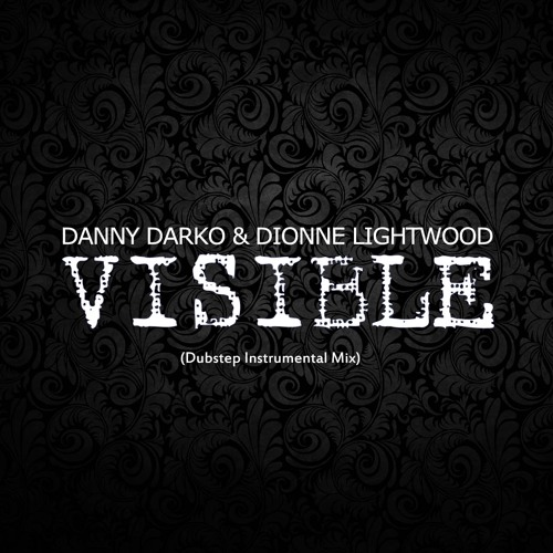 Danny Darko & Dionne Lightwood - Visible ( Instrumental Mix)