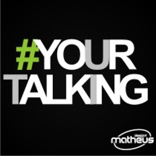 DJ Matheus - Your Talking (Extend Version)