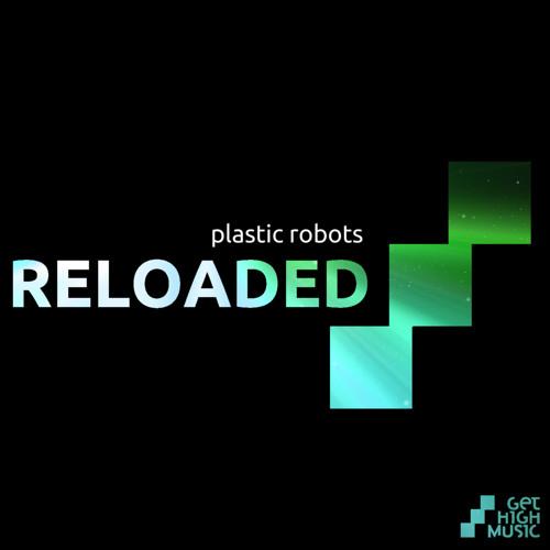 Plastic Robots - Reloaded (Original Mix) - ON BEATPORT -
