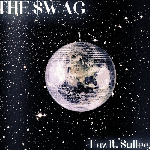 The Swag - Faz feat Sullee J