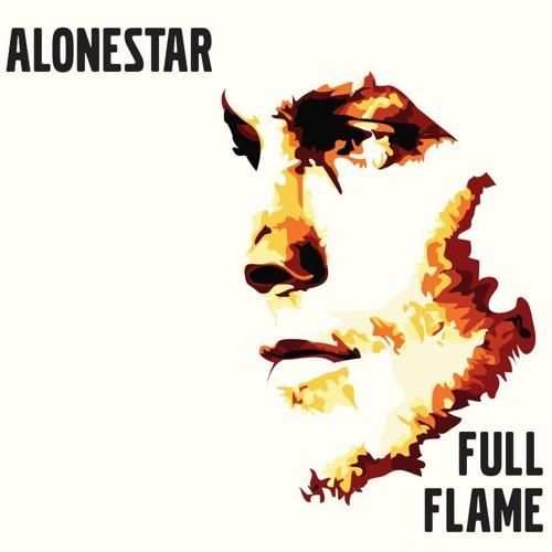 """FULL FLAME"" By ALONESTAR FT. Metric Man & Kirsten G"