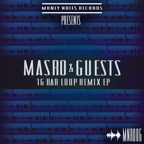 Masro & Guest's - 16 Bar Loop Remix EP showreel (out now digitally!!!)