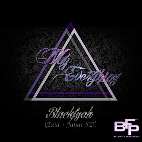 My Everything - Blackfyah