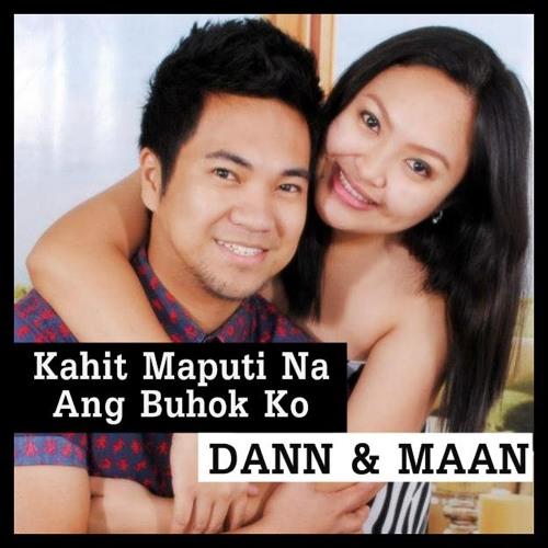 Kahit Maputi Na Ang Buhok Ko - Dann Lina & Maan