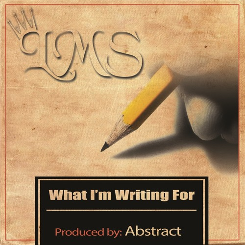 LMS - What Im Writing For (prod. by Abstract)