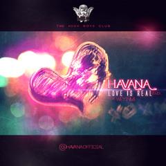 Moods - Love Is Real (Havana Remix ft. Weyinmi)