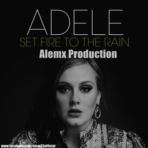Adele - Set Fire To The Rain (Alemx Production)