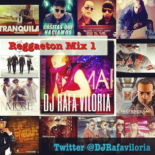 Reggaeton Mix # 1 By DJ Rafa viLoria