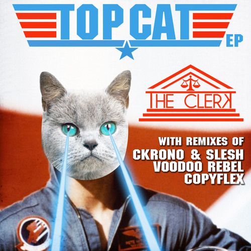 The Clerk - Top Cat (Copia Doble Systema Remix)