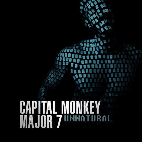 Major7 & Capital Monkey - UnNatural [OUT NOW!!!]