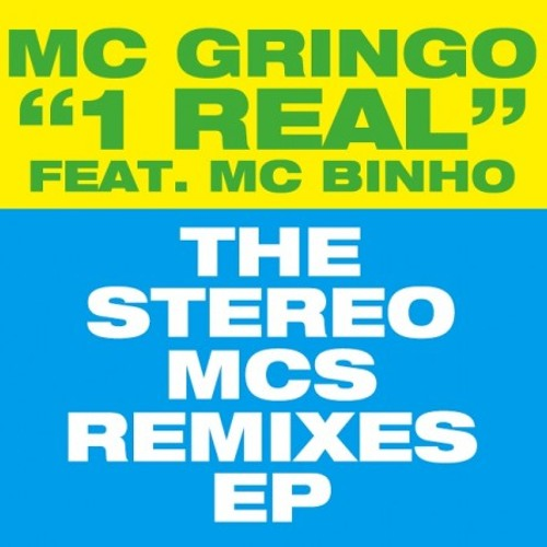 MC Gringo feat. MC Binho - 1 Real (Stereo MCs Radio Mix)